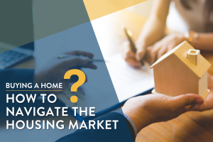 How to navigate the housing market